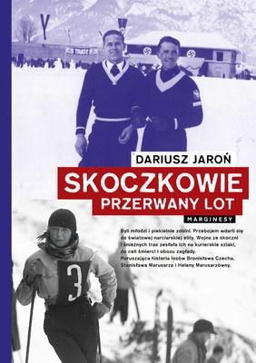 Dariusz Jaroń - Skoczkowie. Przerwany lot