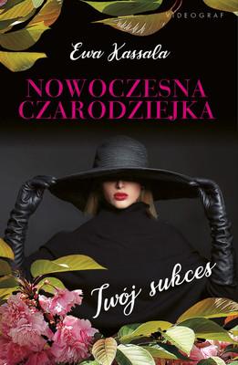 Ewa Kassala - Nowoczesna czarodziejka. Twój sukces