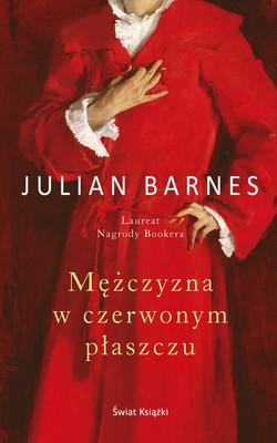 Julian Barnes - Mężczyzna w czerwonym płaszczu