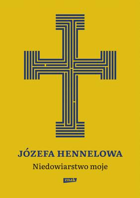 Józefa Hennelowa - Niedowiarstwo moje