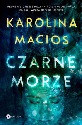 Karolina Macios - Czarne morze