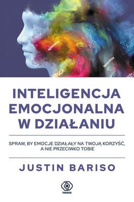 Justin Bariso - Inteligencja emocjonalna w działaniu
