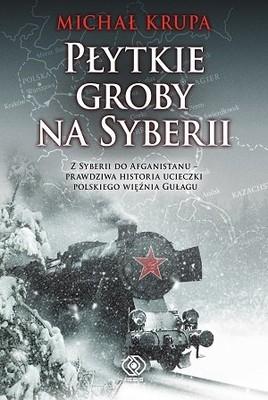 Michał Krupa - Płytkie groby na Syberii