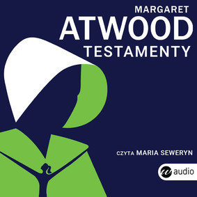 Margaret Atwood - Testamenty / Margaret Atwood - The Testaments