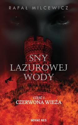 Rafał Milcewicz - Sny lazurowej wody. Czerwona wieża. Tom 1