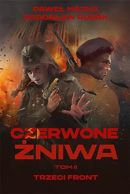 Paweł Majka, Radosław Rusak - Czerwone żniwa. Trzeci front. Tom 2