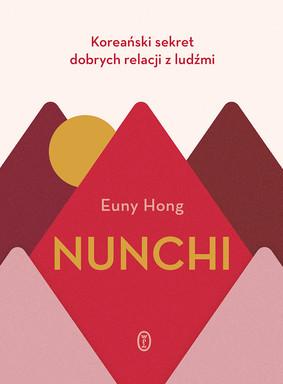 Euny Hong - Nunchi. Koreański sekret dobrych relacji z ludźmi