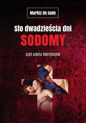 Markiz de Sade - Sto dwadzieścia dni Sodomy
