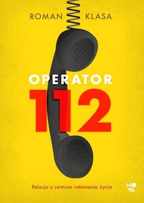 Roman Klasa - Operator 112. Relacja z centrum ratowania życia