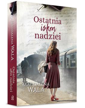 Magdalena Wala - Ostatnia iskra nadziei