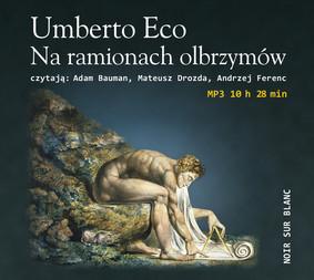 Umberto Eco - Na ramionach olbrzymów