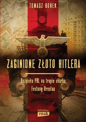 Tomasz Bonek - Zaginione złoto Hitlera
