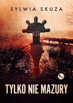 Sylwia Skuza - Tylko nie Mazury