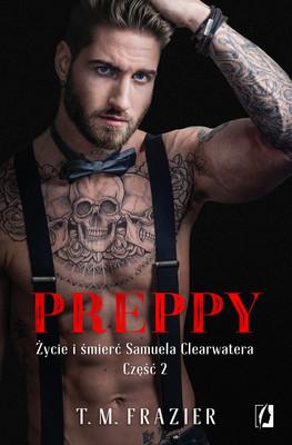 T.M. Frazier - Preppy. Życie i śmierć Samuela Clearwatera. Część 2. King. Tom 6