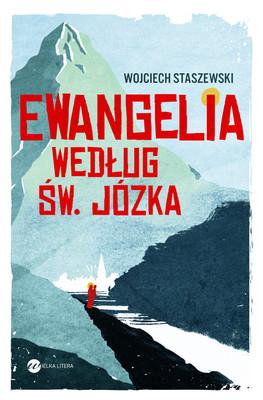 Wojciech Staszewski - Ewangelia według św. Józka