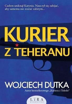 Wojciech Dutka - Kurier z Teheranu