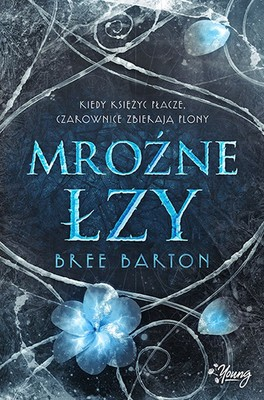 Bree Barton - Mroźne łzy. Tom 2