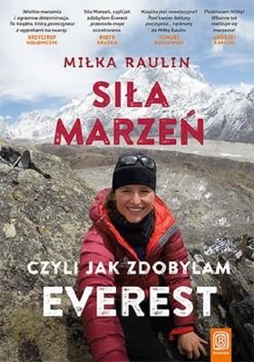 Miłka Raulin - Siła Marzeń, czyli jak zdobyłam Everest