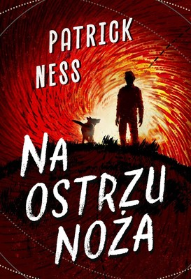 Patrick Ness - Na ostrzu noża. Ruchomy chaos. Tom 1