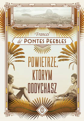 Frances de Pontes Peebles - Powietrze, którym oddychasz