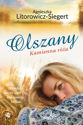 Agnieszka Litorowicz-Siegert - Olszany. Kamienna róża