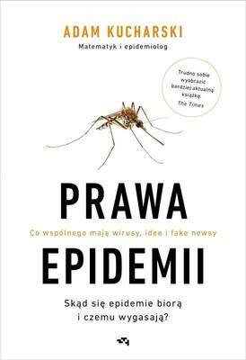 Adam Kucharski - Prawa epidemii. Skąd się epidemie biorą i czemu wygasają