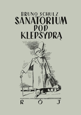 Bruno Schulz - Sanatorium pod klepsydrą
