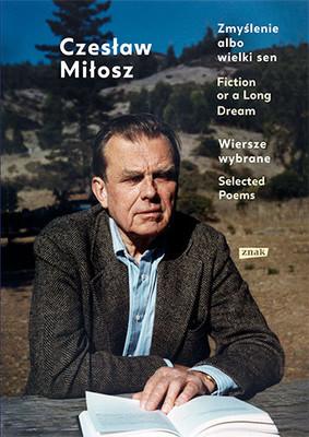 Czesław Miłosz - Zmyślenie albo wielki sen / Fiction or a Long Dream