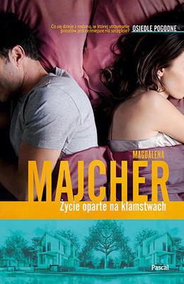 Magdalena Majcher - Życie oparte na kłamstwach. Osiedle Pogodne