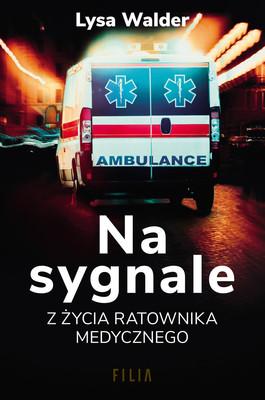 Lysa Walder - Na sygnale. Z życia ratownika medycznego