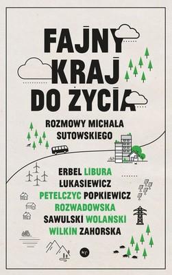 Michał Kalecki - Fajny kraj do życia. Rozmowy Michała Sutowskiego