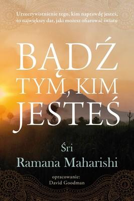 Ramana Maharishi - Bądź tym, kim jesteś