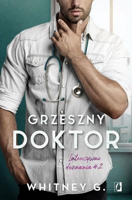 Whitney G. - Grzeszny doktor. Intensywne doznania. Tom 2 / Whitney G. - Dirty Doctor