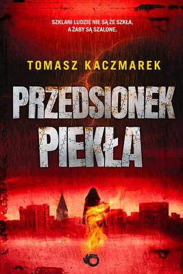 Tomasz Kaczmarek - Przedsionek piekła