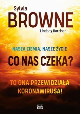 Sylvia Browne, Lindsay Harrison - Nasza Ziemia, nasze życie. Co nas czeka?