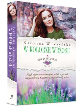 Karolina Wilczyńska - W kolorze wrzosu. Rok na Kwiatowej. Tom 7