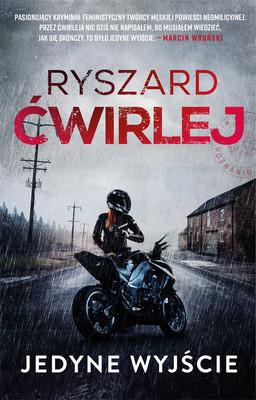 Ryszard Ćwirlej - Jedyne wyjście