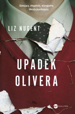 Liz Nugent - Upadek Olivera / Liz Nugent - Unravelling Oliver