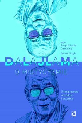 Dalajlama, Renuka Singh - Dalajlama o mistycyzmie