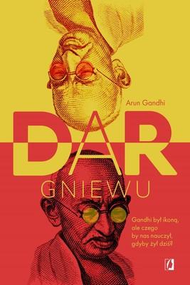 Arun Gandhi - Dar gniewu