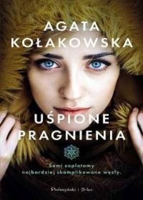 Agata Kołakowska - Uśpione pragnienia