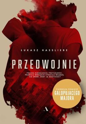Łukasz Hassliebe - Przedwojnie