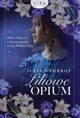 Julia Gambrot - Liliowe opium
