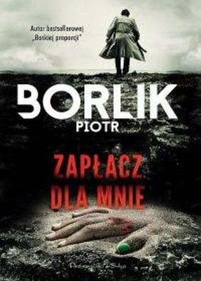 Piotr Borlik - Zapłacz dla mnie