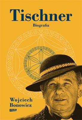 Wojciech Bonowicz - Tischner. Biografia