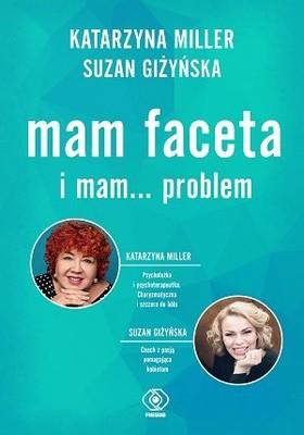 Katarzyna Miller, Suzan Giżyńska - Mam faceta i mam... problem