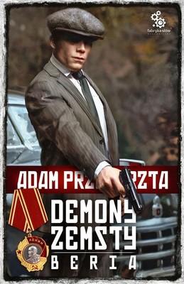 Adam Przechrzta - Demony zemsty. Beria