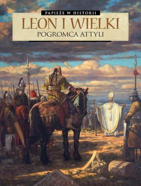 France Richemond, Stefano Carloni - Leon Wielki. Pogromca Attyli. Papieże w historii
