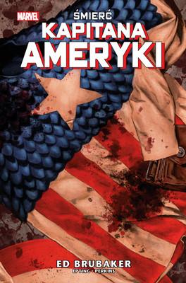 Ed Brubaker, Steve Epting, Mike Perkins - Śmierć Kapitana Ameryki. Kapitan Ameryka. Tom 3