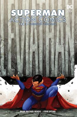 Brian Michael Bendis, Steve Epting - Nadejście Lewiatana. Superman. Tom 2